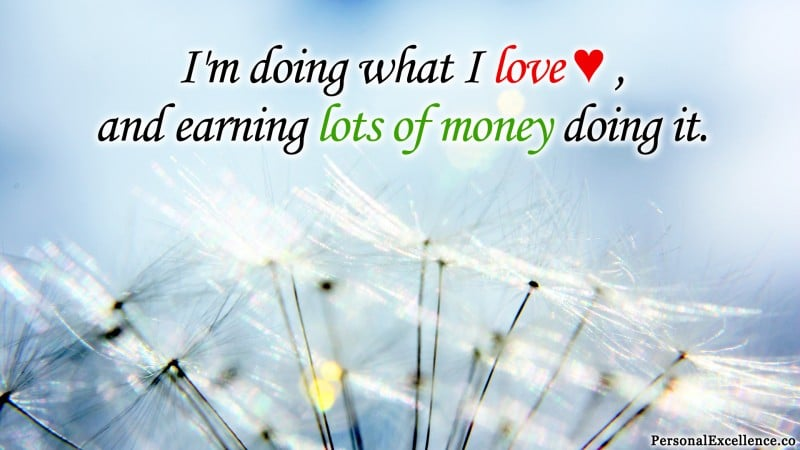 "Affirmation Wallpaper, [Career]: ""I'm doing what I love, and earning lots of money doing it."""