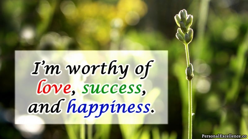 """Affirmation Wallpaper, [Self-Worth]: """"I'm worthy of love, success, and happiness."""""""