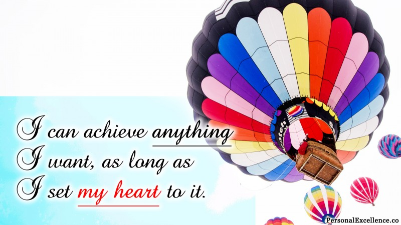 "Affirmation Wallpaper, [Ability]: ""I can achieve anything I want, as long as I set my heart to it."""