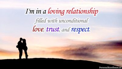 "Affirmation Day 10, [Love] Wallpaper: ""I'm in a loving relationship filled with unconditional love, trust, and respect."""