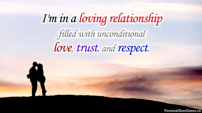 "Affirmation Wallpaper, [Love]: ""I'm in a loving relationship filled with unconditional love, trust, and respect."""