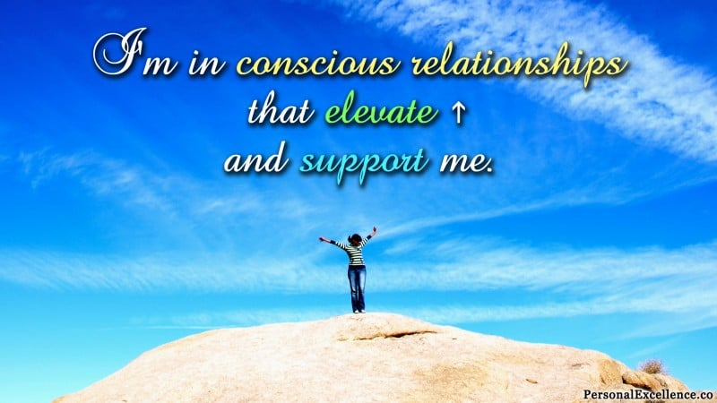 "Affirmation Wallpaper, [Relationships]: ""I'm in conscious relationships that elevate and support me."""