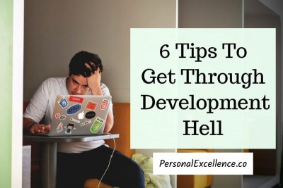 6 Tips To Get Through Development Hell