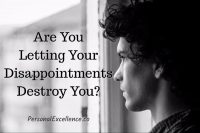 Are You Letting Your Disappointment Destroy You?
