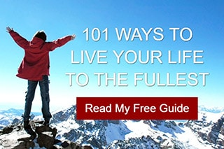 101 Ways to Live Your Life To The Fullest - Read My Free Guide