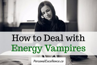 How to Deal with Energy Vampires: 8 Simple Tips | Personal Excellence