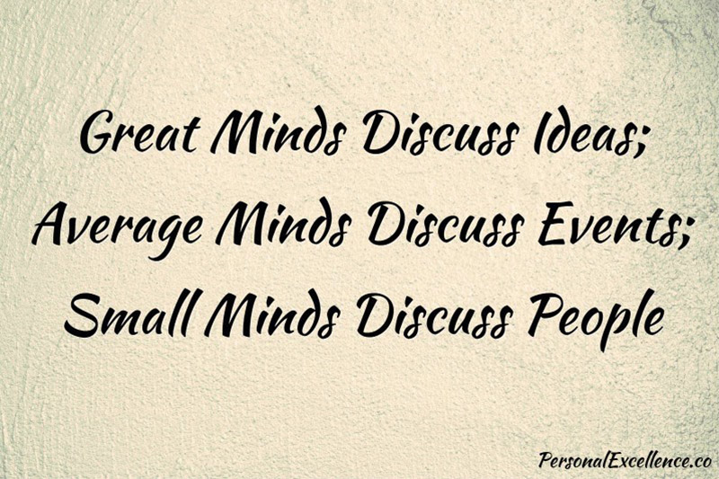 Great Minds Discuss Ideas Average Minds Discuss Events Small Minds