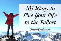 How To Live Your Life to the Fullest