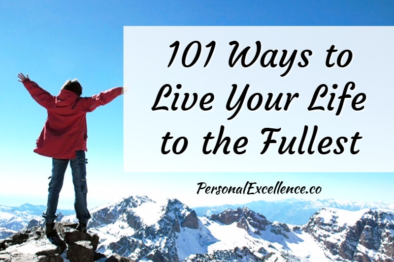 How To Live Your Life To The Fullest. U201c