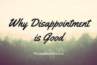 Why Disappointment is Good